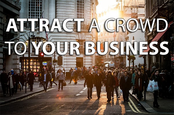 Attract-A-Crowd-To-Your-Business